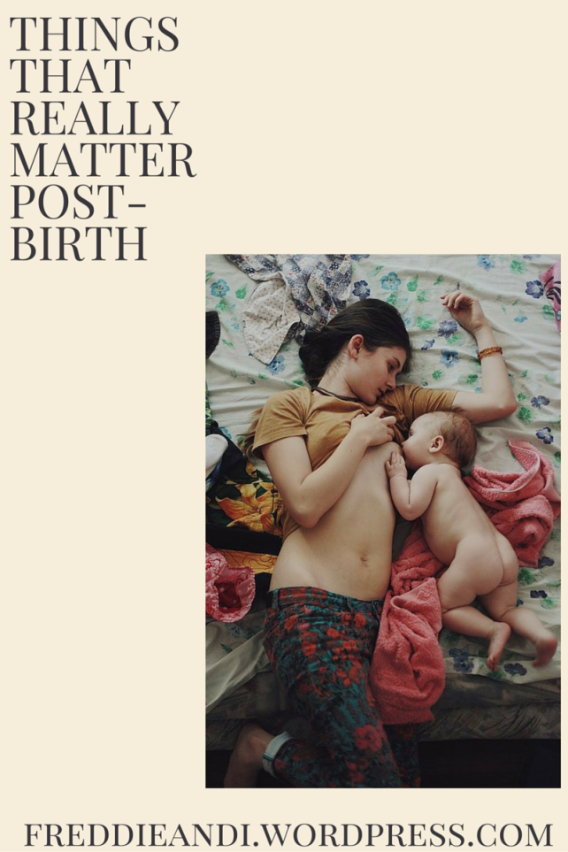 Things That REALLY Matter Post-Birth
